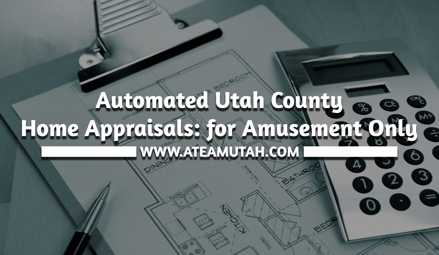 Automated Utah County Home Appraisals: for Amusement Only