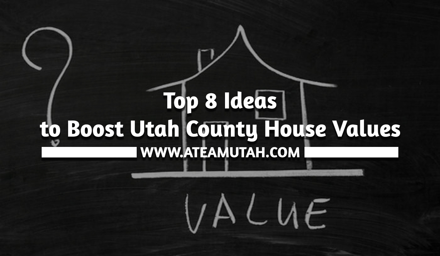 Top 8 Ideas to Boost Utah County House Values