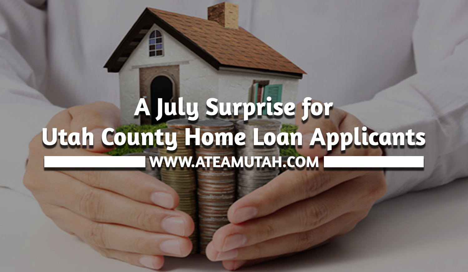 A July Surprise for Utah County Home Loan Applicants