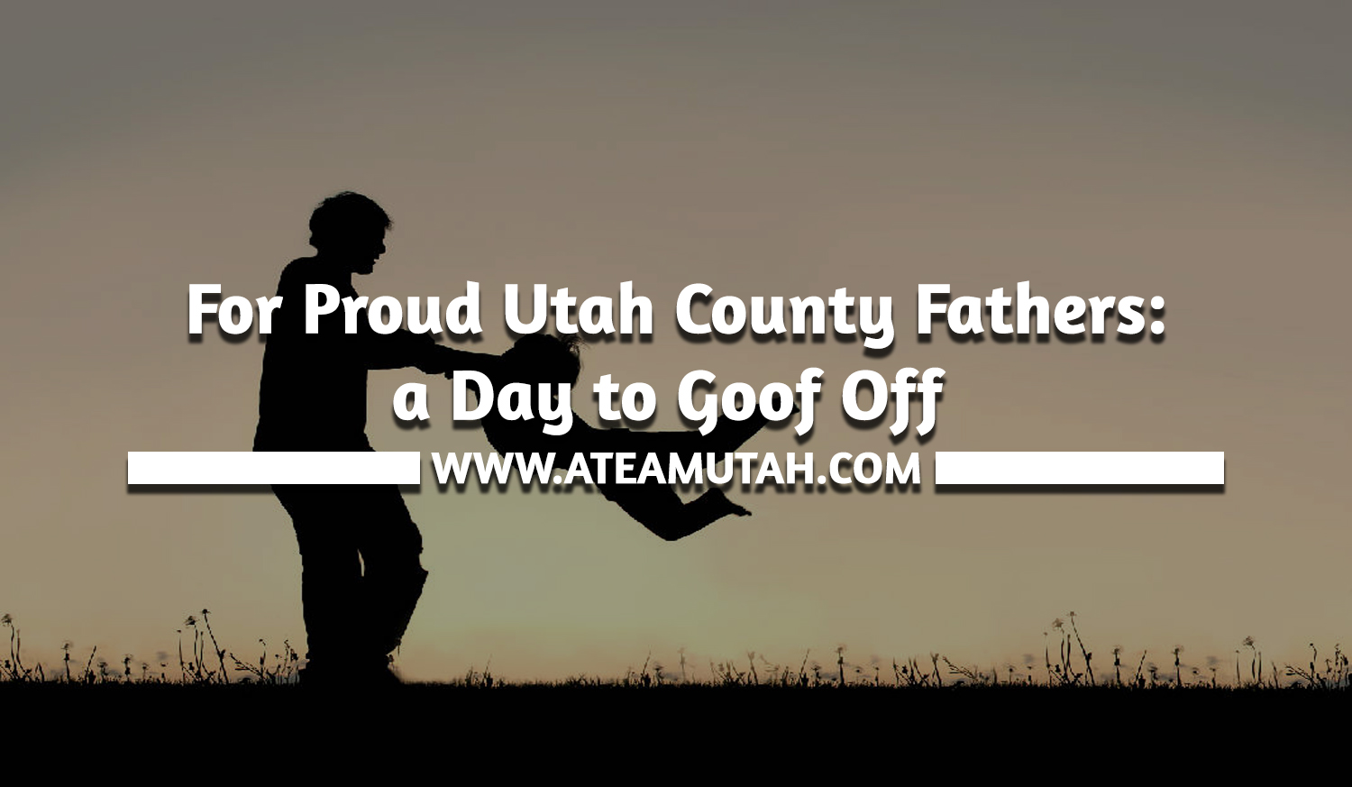 real estate, utah real estate, utah homes, utah homes for sale, utah home buyers, father's day in utah county