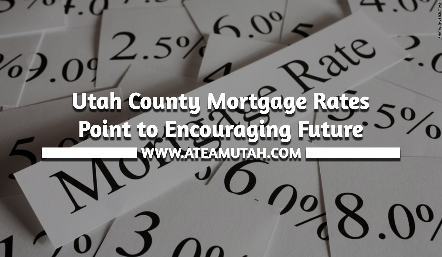 Utah County Mortgage Rates Point to Encouraging Future