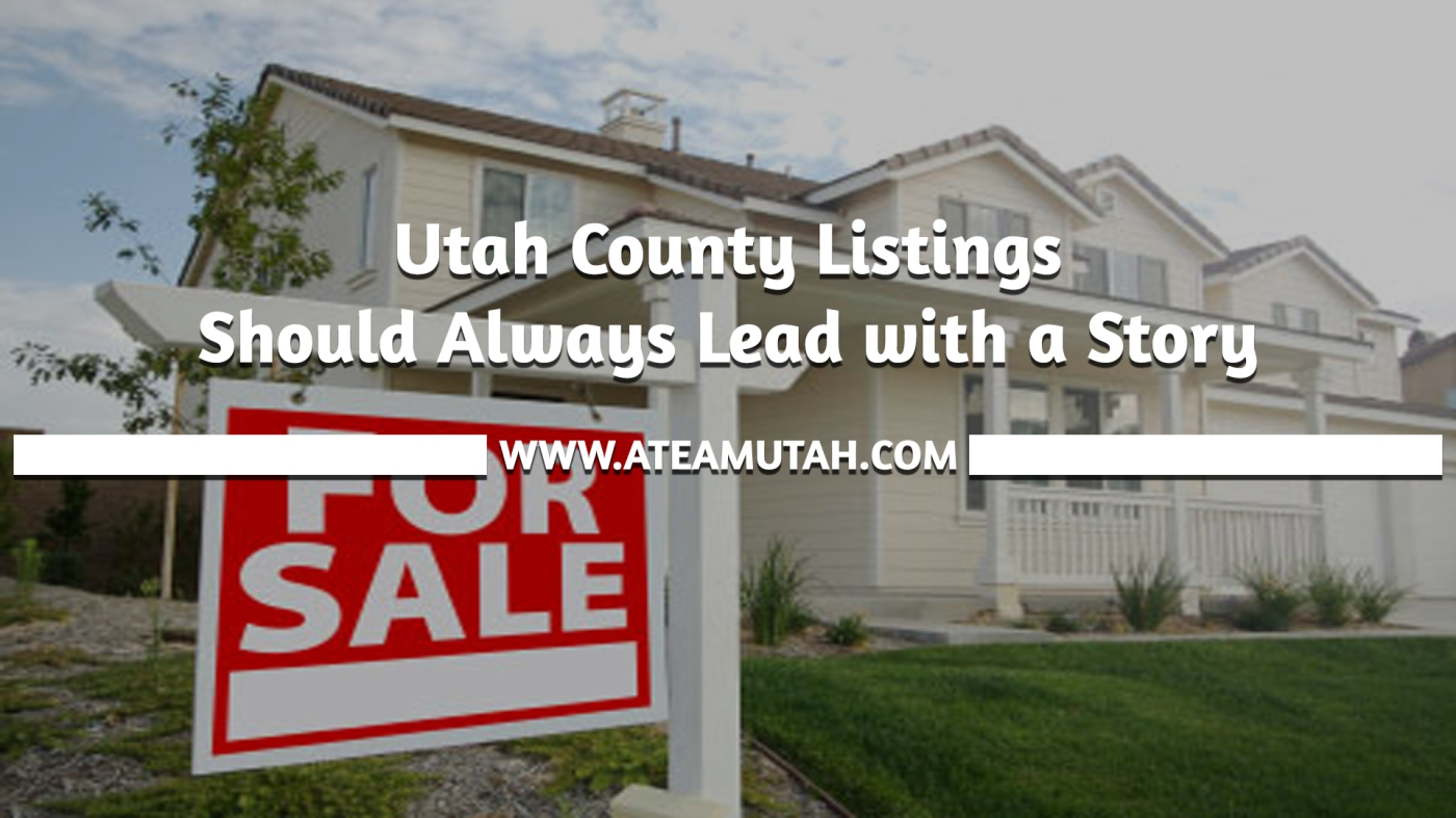 Utah County Listings Should Always Lead with a Story
