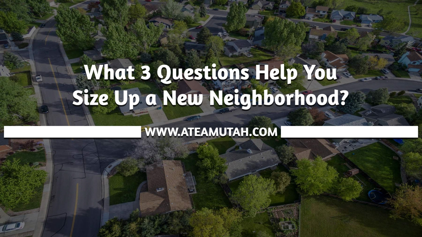 What 3 Questions Help You Size Up a New Neighborhood?