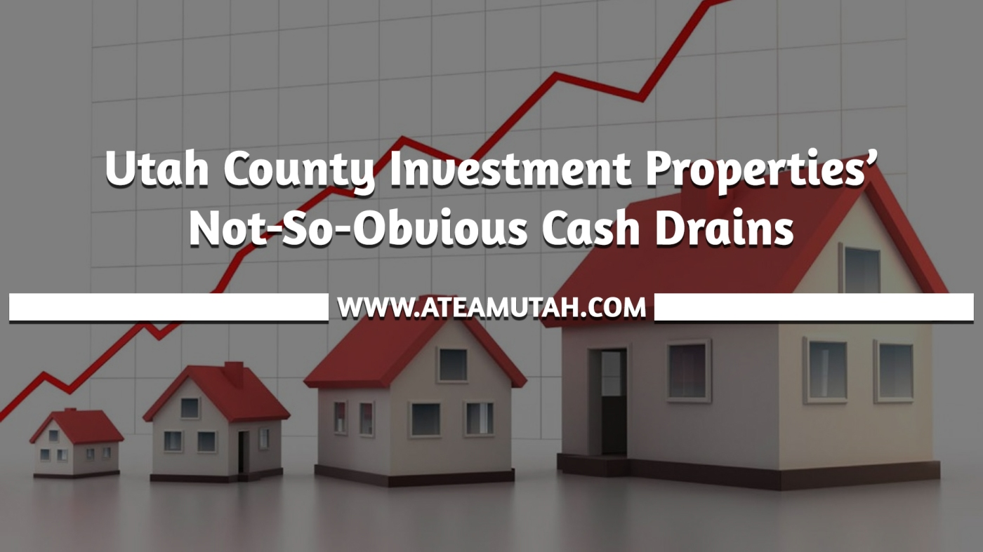 Utah County Investment Properties' Not-So-Obvious Cash Drains