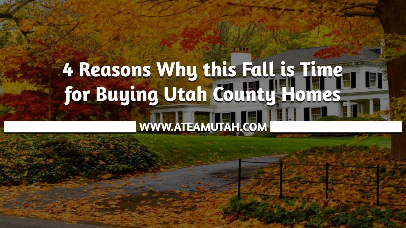 4 Reasons Why this Fall is Time for Buying Utah County Homes