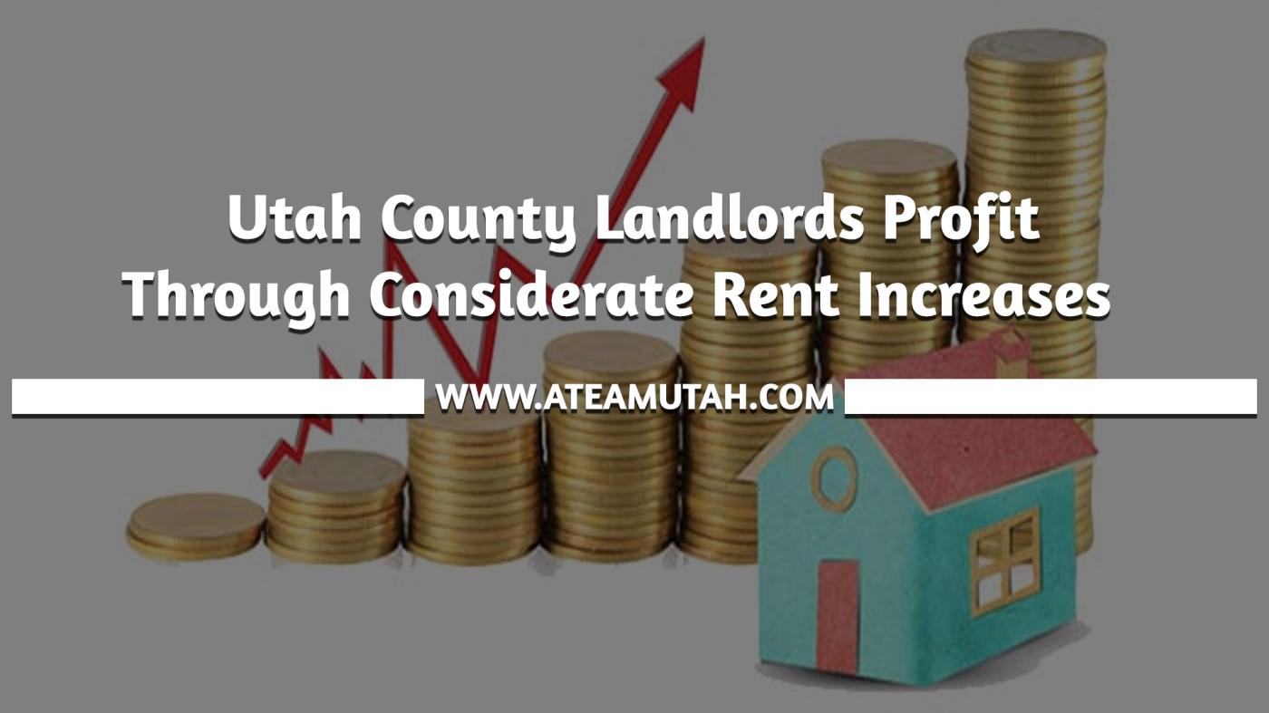 Utah County Landlords Profit through Considerate Rent Increases