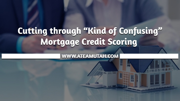 "Cutting through ""Kind of Confusing"" Mortgage Credit Scoring"