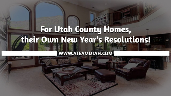 For Utah County Homes, their Own New Year's Resolutions!