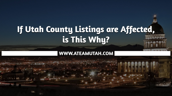 If Utah County Listings are Affected, is This Why?